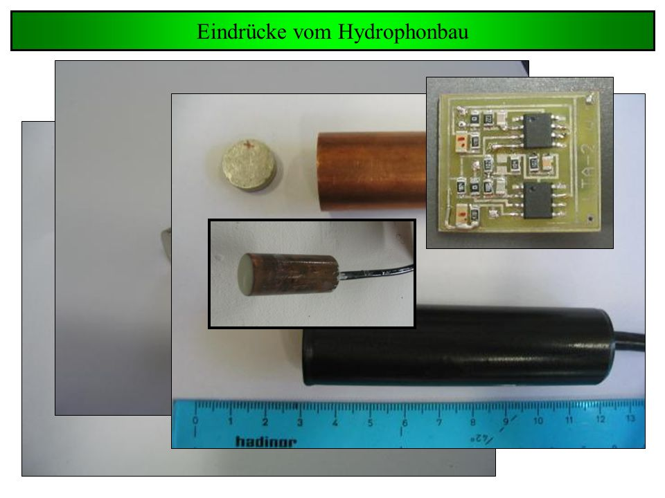 Eindrücke vom Hydrophonbau man nehme: 1 Piezo + 1 Vorverstärker + 1 Kabel + Polyurethan + Abschirmung = Hydrophon Schule für Astroteilchenphysik, Bärnfels 2004