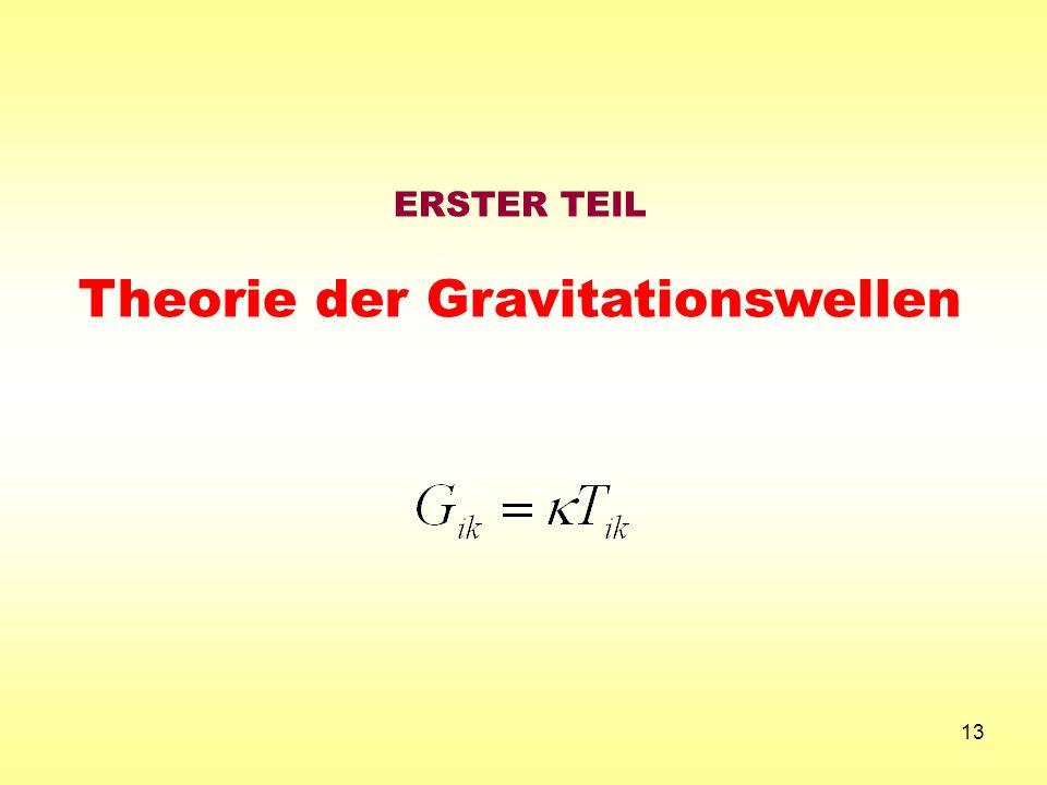 13 ERSTER TEIL Theorie der Gravitationswellen