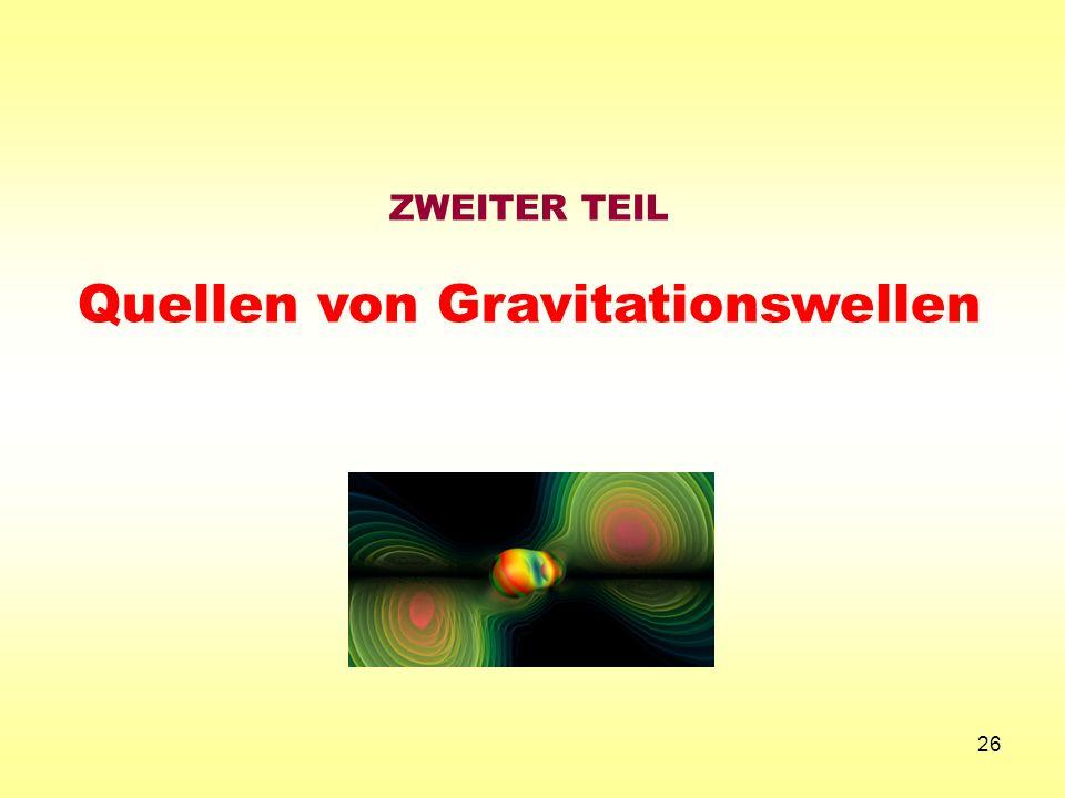 26 ZWEITER TEIL Quellen von Gravitationswellen