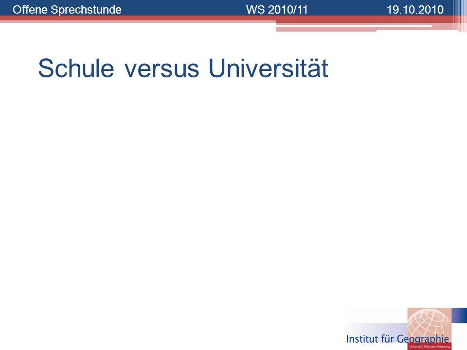 Offene SprechstundeWS 2010/1119.10.2010 Schule versus Universität