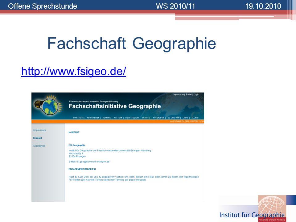 Offene SprechstundeWS 2010/1119.10.2010 Fachschaft Geographie http://www.fsigeo.de/