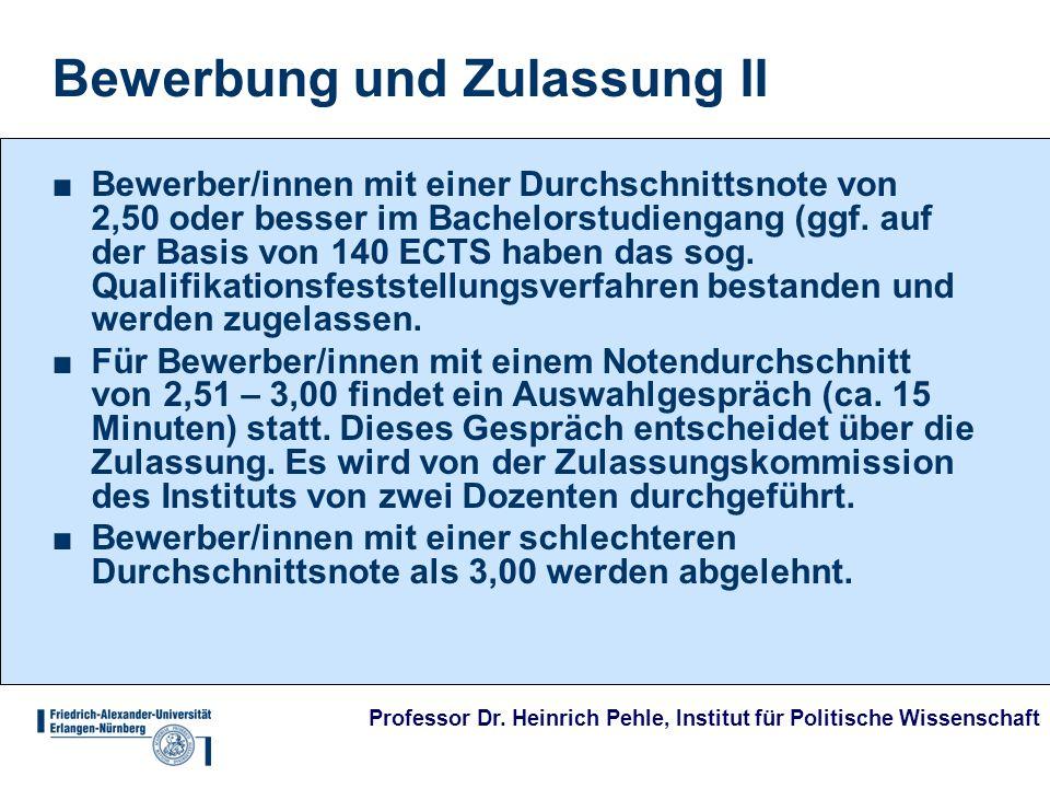 Professor Dr. Heinrich Pehle, Institut für Politische Wissenschaft Bewerbung und Zulassung II Bewerber/innen mit einer Durchschnittsnote von 2,50 oder