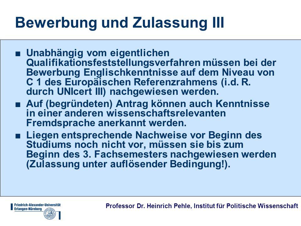 Professor Dr. Heinrich Pehle, Institut für Politische Wissenschaft Bewerbung und Zulassung III Unabhängig vom eigentlichen Qualifikationsfeststellungs