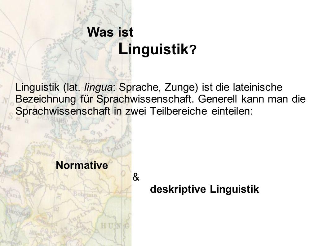 Was ist L inguistik ? Linguistik (lat. lingua: Sprache, Zunge) ist die lateinische Bezeichnung für Sprachwissenschaft. Generell kann man die Sprachwis