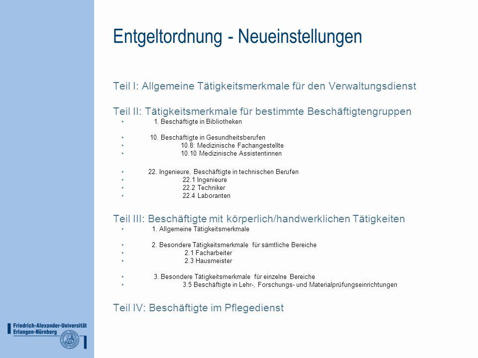 Entgeltordnung - Neueinstellungen Teil I: Allgemeine Tätigkeitsmerkmale für den Verwaltungsdienst Teil II: Tätigkeitsmerkmale für bestimmte Beschäftig