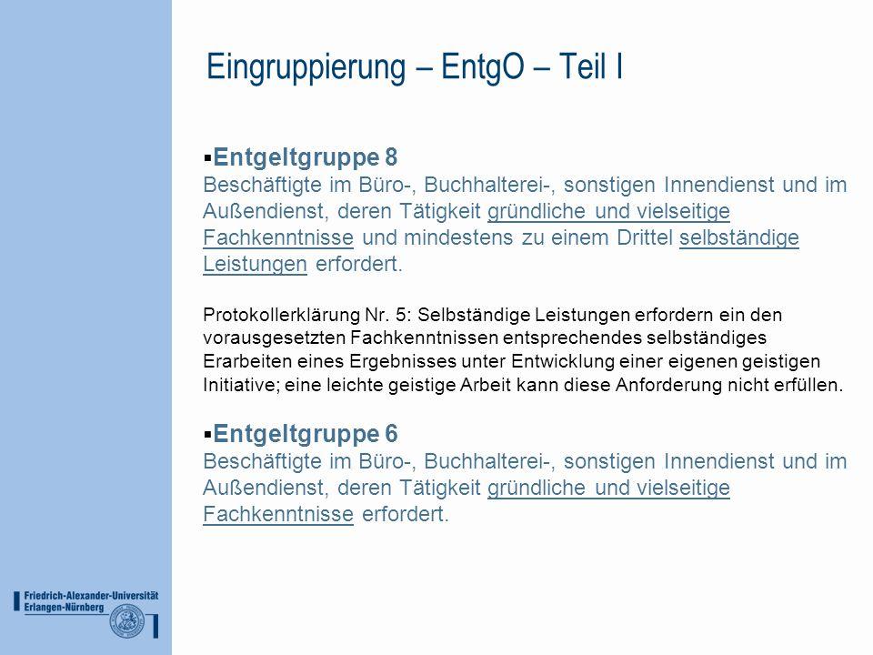 Eingruppierung – EntgO – Teil I Entgeltgruppe 8 Beschäftigte im Büro-, Buchhalterei-, sonstigen Innendienst und im Außendienst, deren Tätigkeit gründl