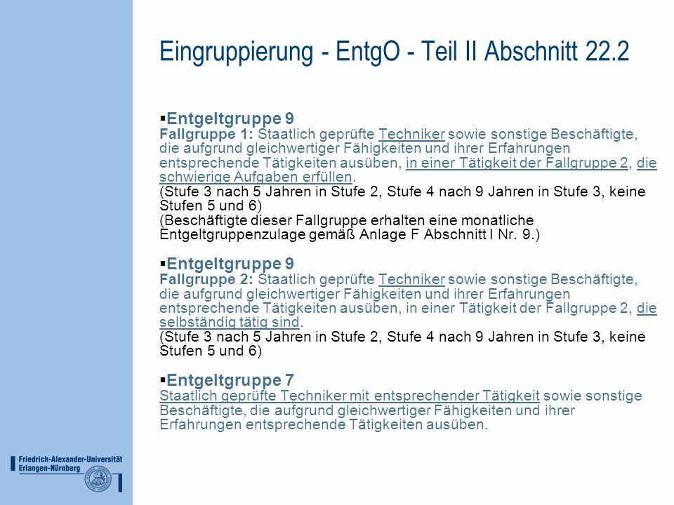 Eingruppierung - EntgO - Teil II Abschnitt 22.2 Entgeltgruppe 9 Fallgruppe 1: Staatlich geprüfte Techniker sowie sonstige Beschäftigte, die aufgrund g