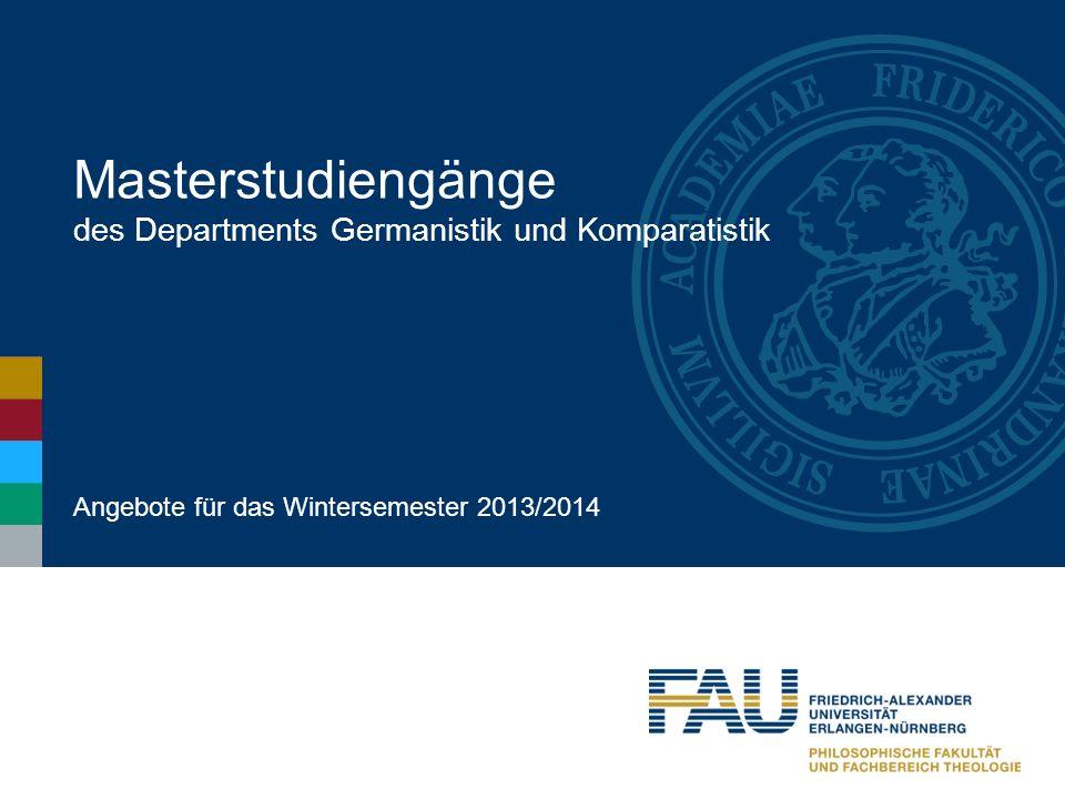 Masterstudiengänge des Departments Germanistik und Komparatistik Angebote für das Wintersemester 2013/2014