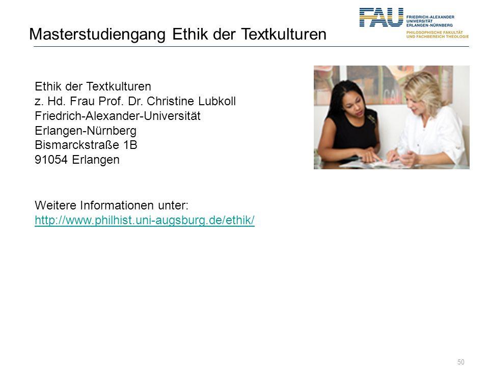 50 Ethik der Textkulturen z. Hd. Frau Prof. Dr. Christine Lubkoll Friedrich-Alexander-Universität Erlangen-Nürnberg Bismarckstraße 1B 91054 Erlangen W