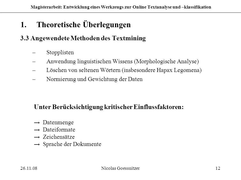 26.11.08Nicolas Goessnitzer12 Magisterarbeit: Entwicklung eines Werkzeugs zur Online Textanalyse und –klassifikation 1.Theoretische Überlegungen 3.3 A