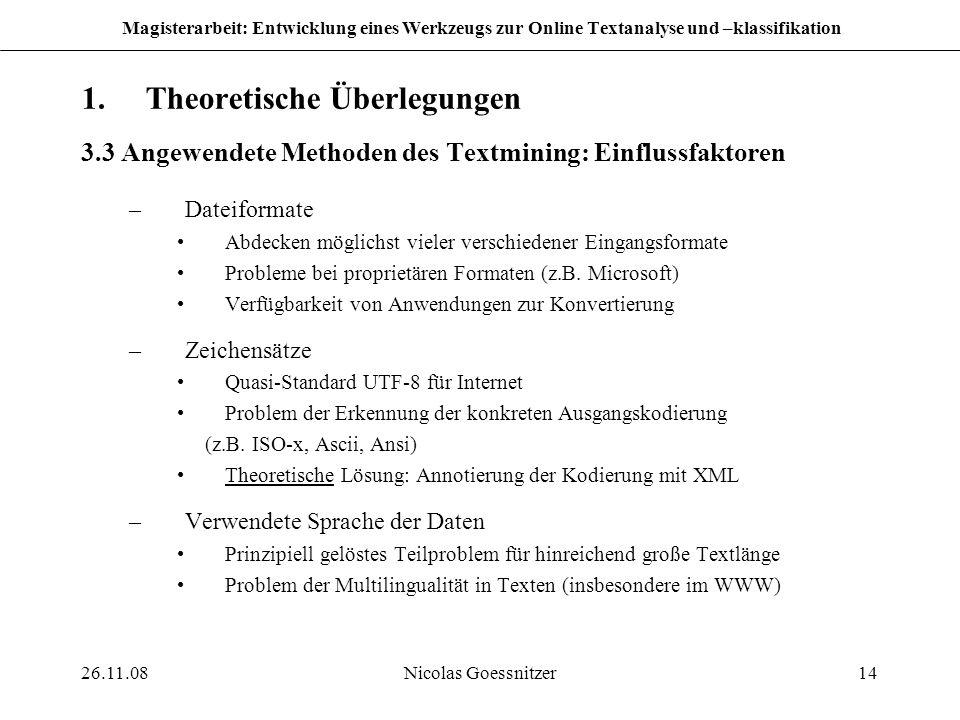26.11.08Nicolas Goessnitzer14 Magisterarbeit: Entwicklung eines Werkzeugs zur Online Textanalyse und –klassifikation 1.Theoretische Überlegungen 3.3 A