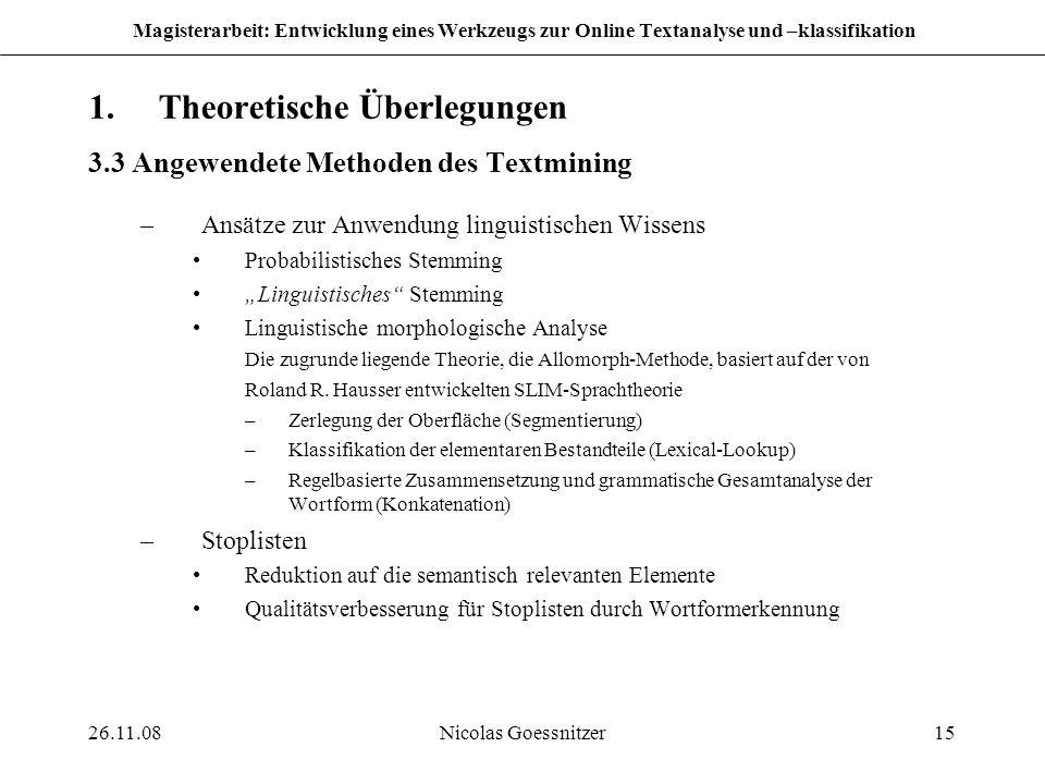 26.11.08Nicolas Goessnitzer15 Magisterarbeit: Entwicklung eines Werkzeugs zur Online Textanalyse und –klassifikation 1.Theoretische Überlegungen 3.3 A