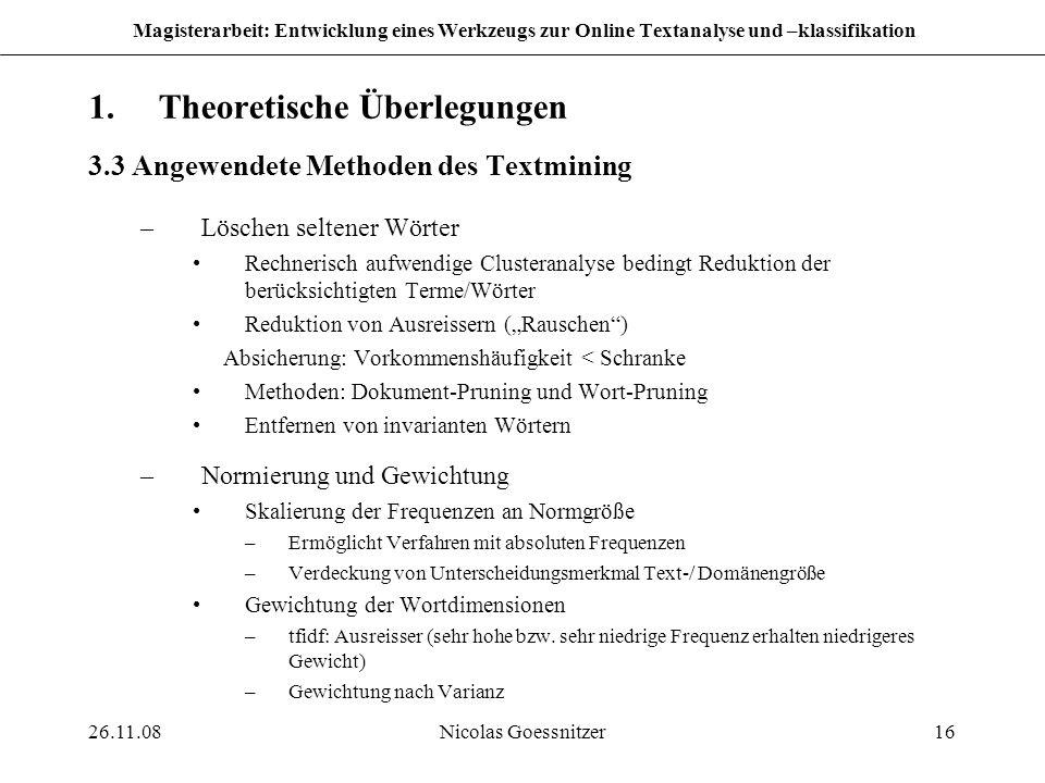 26.11.08Nicolas Goessnitzer16 Magisterarbeit: Entwicklung eines Werkzeugs zur Online Textanalyse und –klassifikation 1.Theoretische Überlegungen 3.3 A