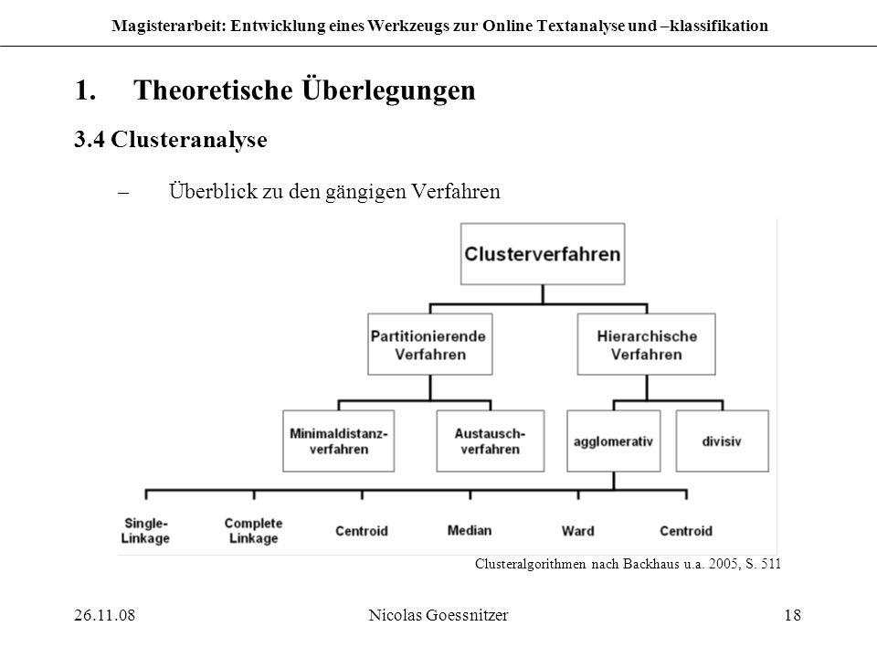 26.11.08Nicolas Goessnitzer18 Magisterarbeit: Entwicklung eines Werkzeugs zur Online Textanalyse und –klassifikation 1.Theoretische Überlegungen 3.4 C