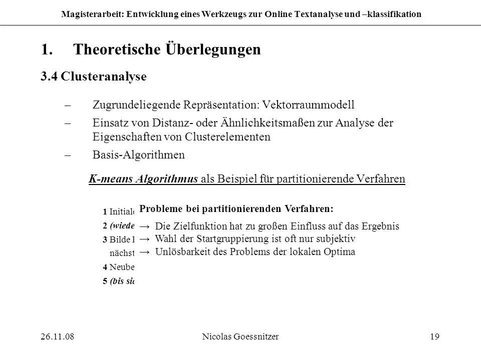 26.11.08Nicolas Goessnitzer19 Magisterarbeit: Entwicklung eines Werkzeugs zur Online Textanalyse und –klassifikation 1.Theoretische Überlegungen 3.4 C