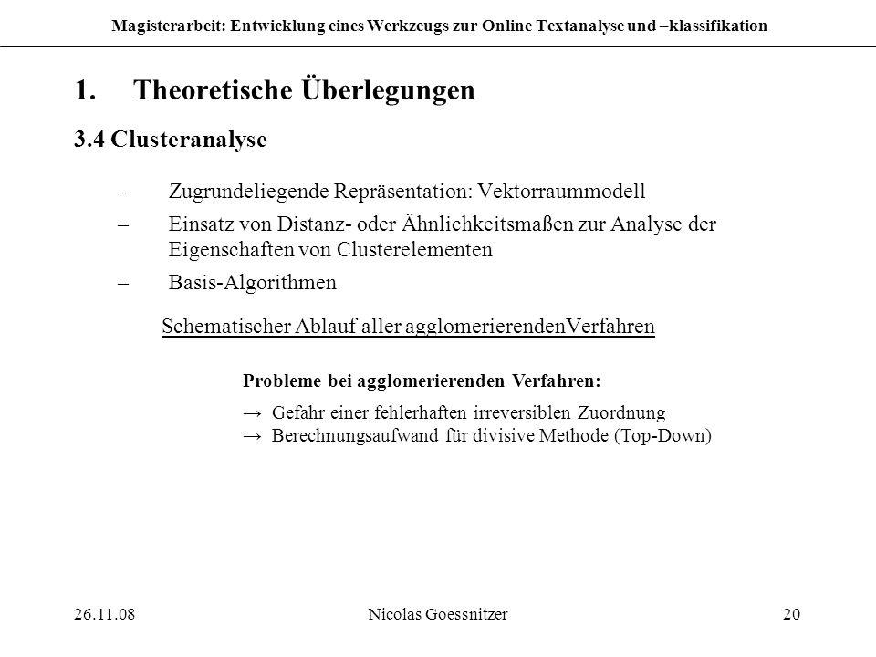 26.11.08Nicolas Goessnitzer20 Magisterarbeit: Entwicklung eines Werkzeugs zur Online Textanalyse und –klassifikation 1.Theoretische Überlegungen 3.4 C