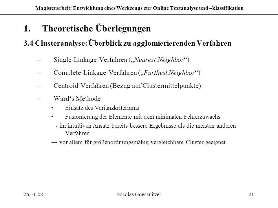 26.11.08Nicolas Goessnitzer21 Magisterarbeit: Entwicklung eines Werkzeugs zur Online Textanalyse und –klassifikation 1.Theoretische Überlegungen 3.4 C