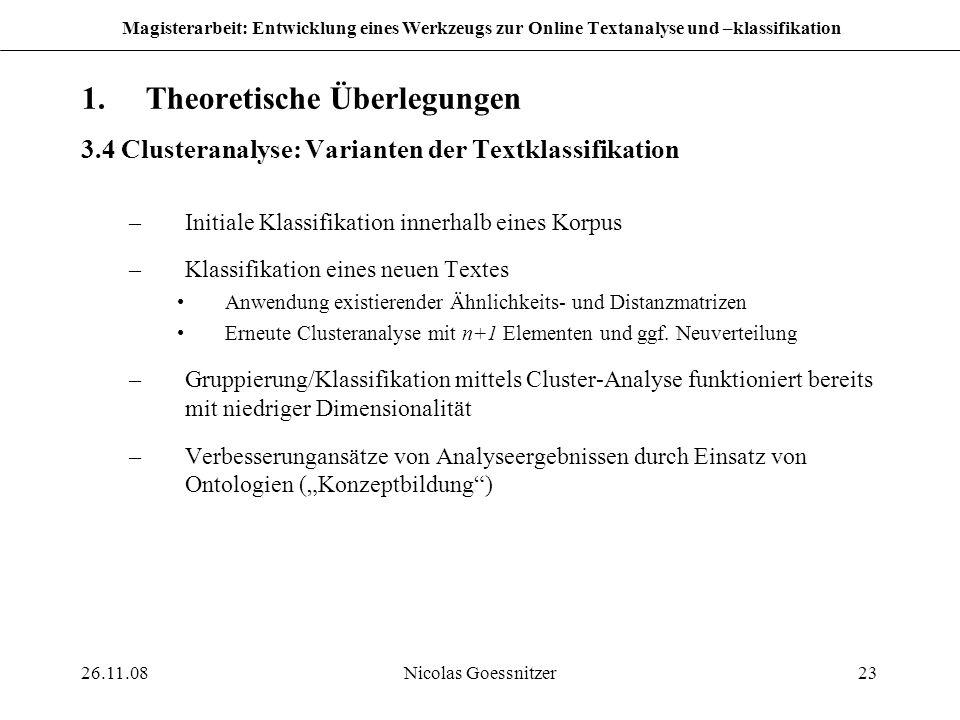 26.11.08Nicolas Goessnitzer23 Magisterarbeit: Entwicklung eines Werkzeugs zur Online Textanalyse und –klassifikation 1.Theoretische Überlegungen 3.4 C