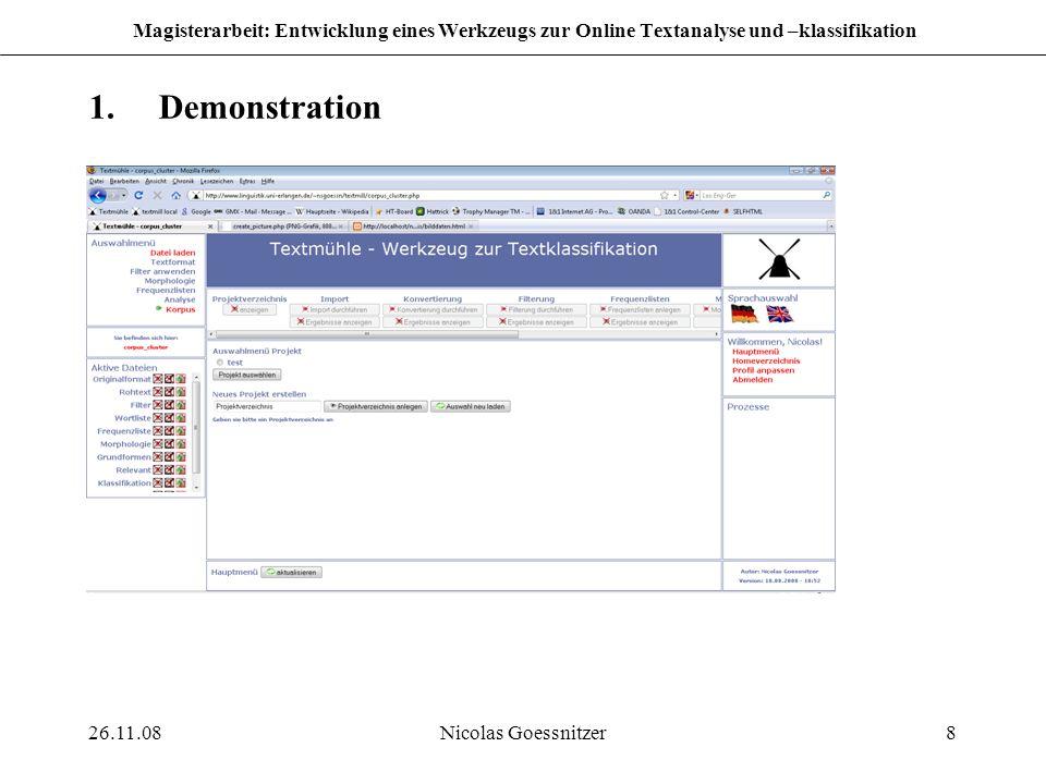 26.11.08Nicolas Goessnitzer8 Magisterarbeit: Entwicklung eines Werkzeugs zur Online Textanalyse und –klassifikation 1.Demonstration