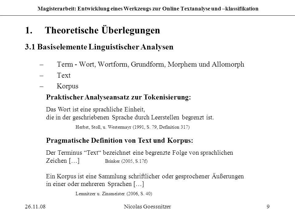 26.11.08Nicolas Goessnitzer9 Magisterarbeit: Entwicklung eines Werkzeugs zur Online Textanalyse und –klassifikation 1.Theoretische Überlegungen 3.1 Ba