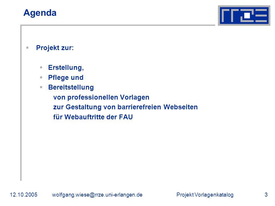 Projekt Vorlagenkatalog12.10.2005wolfgang.wiese@rrze.uni-erlangen.de4 Einführung und Hintergründe Stetige Weiterentwicklung: Webauftritte entwickeln sich immer mehr zu zentralen Kommunikationsplattformen zwischen Anbietern (Lehrstühle, Einrichtungen) und Kunden (Studierende, Mitarbeiter, Wirtschaft, Presse) Bedeutung von Offline-Publikationen nimmt immer mehr zu.