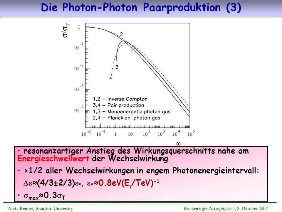 Die Photon-Photon Paarproduktion (3) Anita Reimer, Stanford UniversityHochenergie-Astrophysik I, 8. Oktober 2007 Anita Reimer, Stanford University Hoc