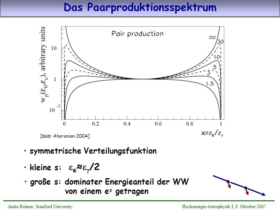 symmetrische Verteilungsfunktion kleine s: e /2 große s: dominater Energieanteil der WW von einem e ± getragen [ aus : Aharonian 2004] Das Paarprodukt