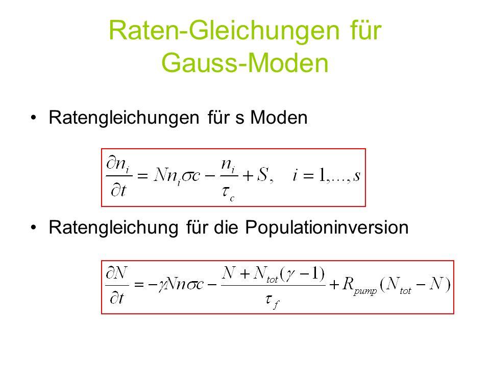 Ratengleichungen für s Moden Ratengleichung für die Populationinversion Raten-Gleichungen für Gauss-Moden