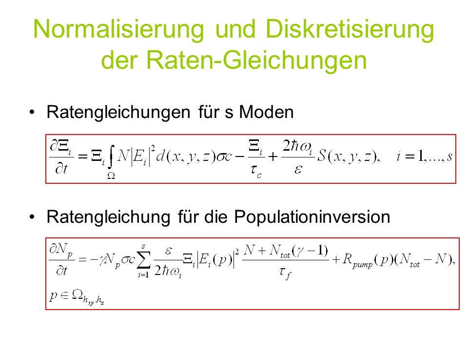 Ratengleichungen für s Moden Ratengleichung für die Populationinversion Normalisierung und Diskretisierung der Raten-Gleichungen