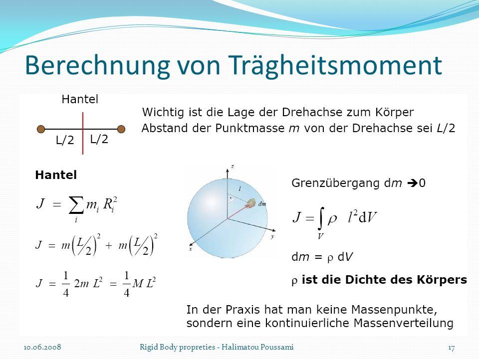 Berechnung von Trägheitsmoment 10.06.200817Rigid Body propreties - Halimatou Poussami