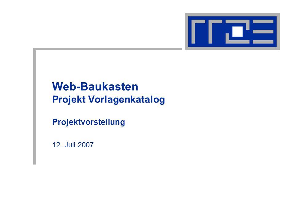 Web-Baukasten Projekt Vorlagenkatalog Projektvorstellung 12. Juli 2007