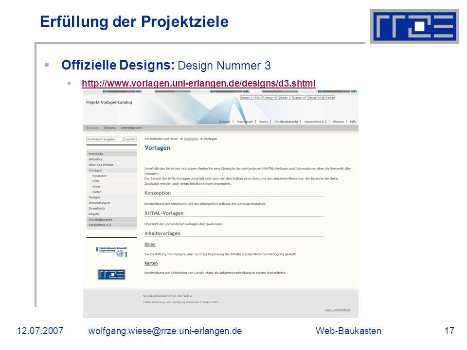 Web-Baukasten12.07.2007wolfgang.wiese@rrze.uni-erlangen.de17 Erfüllung der Projektziele Offizielle Designs: Design Nummer 3 http://www.vorlagen.uni-er