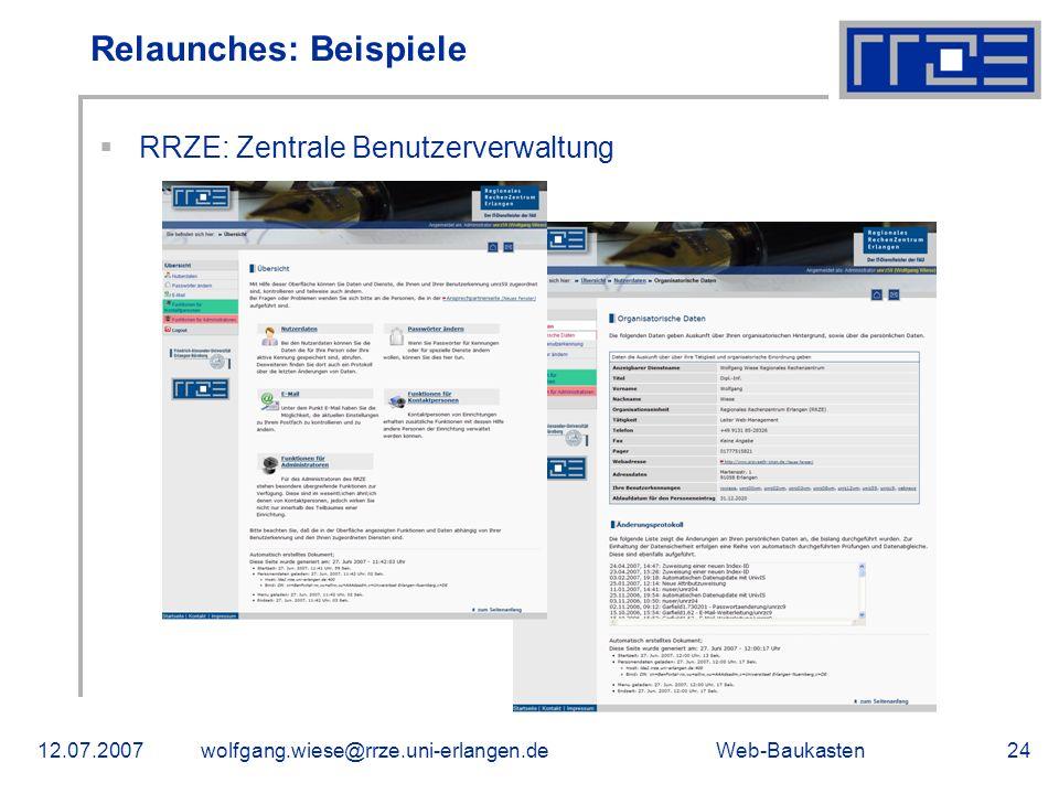 Web-Baukasten12.07.2007wolfgang.wiese@rrze.uni-erlangen.de24 RRZE: Zentrale Benutzerverwaltung Relaunches: Beispiele
