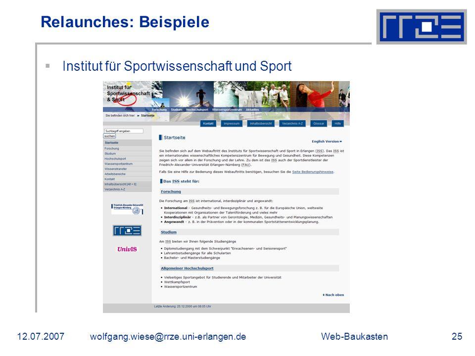 Web-Baukasten12.07.2007wolfgang.wiese@rrze.uni-erlangen.de25 Institut für Sportwissenschaft und Sport Relaunches: Beispiele