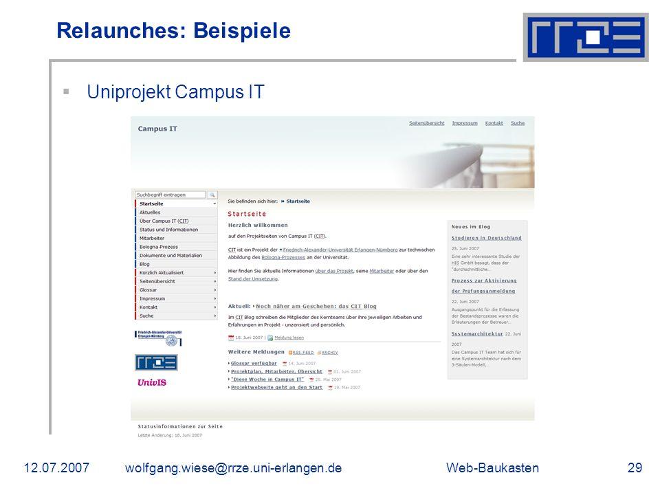 Web-Baukasten12.07.2007wolfgang.wiese@rrze.uni-erlangen.de29 Uniprojekt Campus IT Relaunches: Beispiele