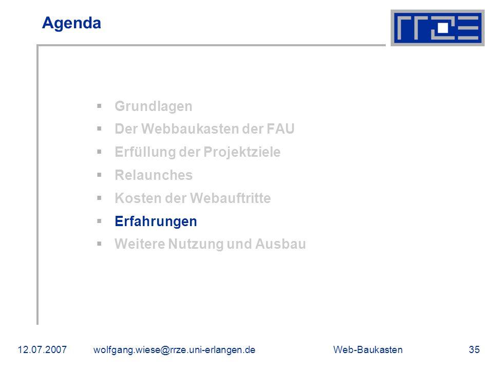 Web-Baukasten12.07.2007wolfgang.wiese@rrze.uni-erlangen.de35 Agenda Grundlagen Der Webbaukasten der FAU Erfüllung der Projektziele Relaunches Kosten d