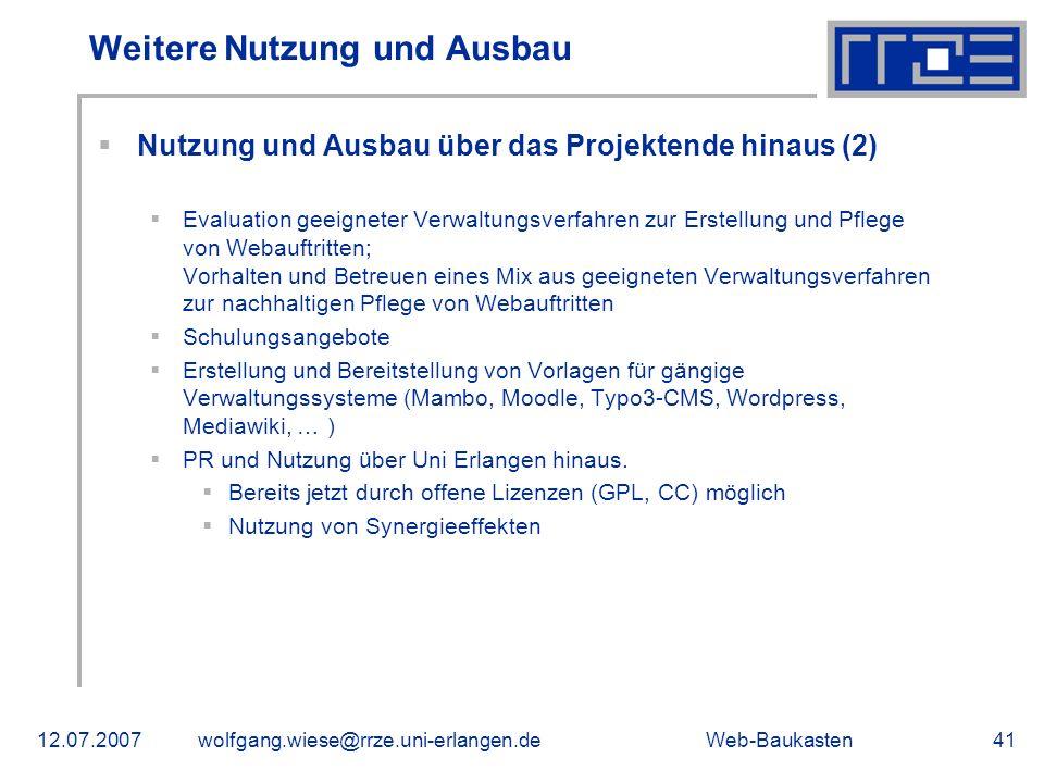 Web-Baukasten12.07.2007wolfgang.wiese@rrze.uni-erlangen.de41 Weitere Nutzung und Ausbau Nutzung und Ausbau über das Projektende hinaus (2) Evaluation