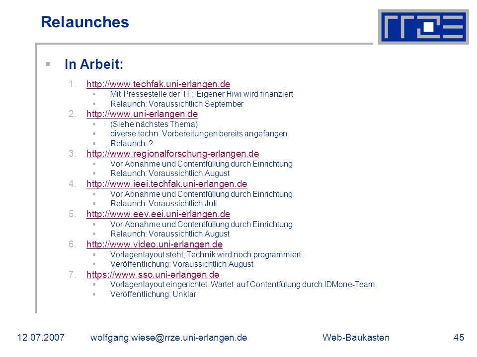 Web-Baukasten12.07.2007wolfgang.wiese@rrze.uni-erlangen.de45 In Arbeit: 1.http://www.techfak.uni-erlangen.dehttp://www.techfak.uni-erlangen.de Mit Pre