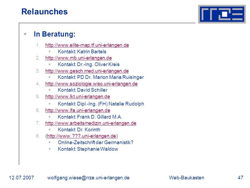 Web-Baukasten12.07.2007wolfgang.wiese@rrze.uni-erlangen.de47 In Beratung: 1.http://www.elite-map.tf.uni-erlangen.dehttp://www.elite-map.tf.uni-erlange