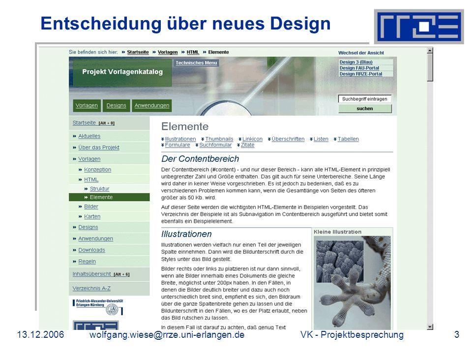 VK - Projektbesprechung13.12.2006wolfgang.wiese@rrze.uni-erlangen.de3 Entscheidung über neues Design