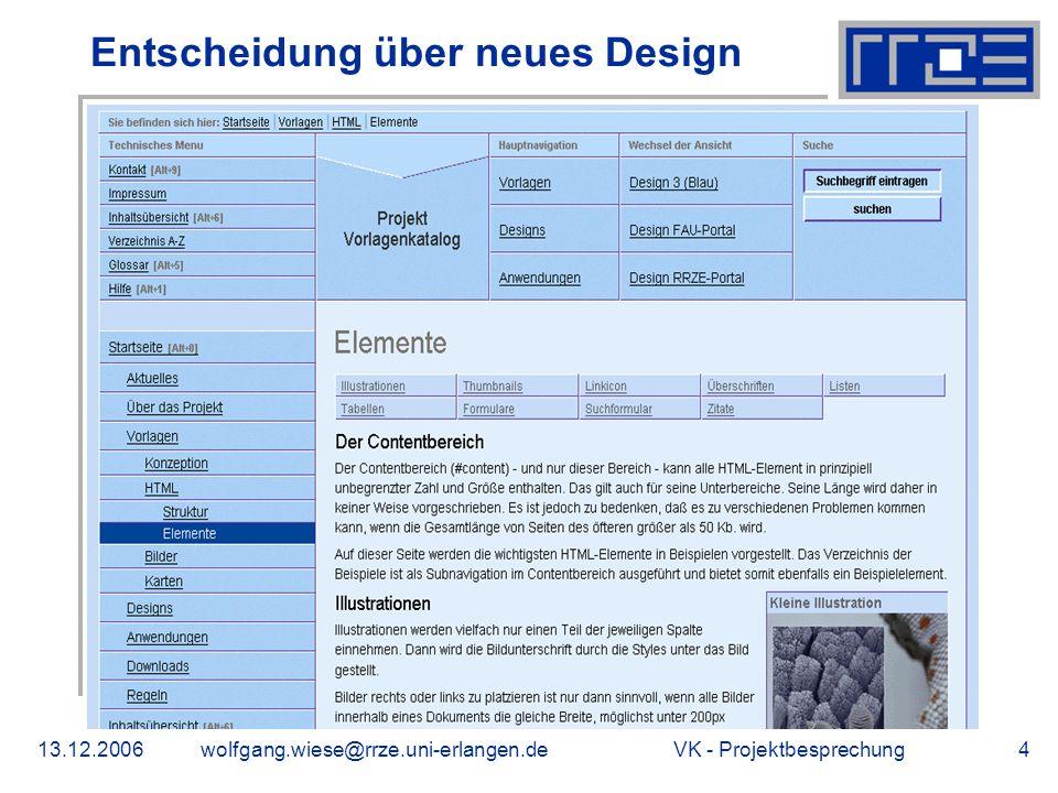 VK - Projektbesprechung13.12.2006wolfgang.wiese@rrze.uni-erlangen.de4 Entscheidung über neues Design