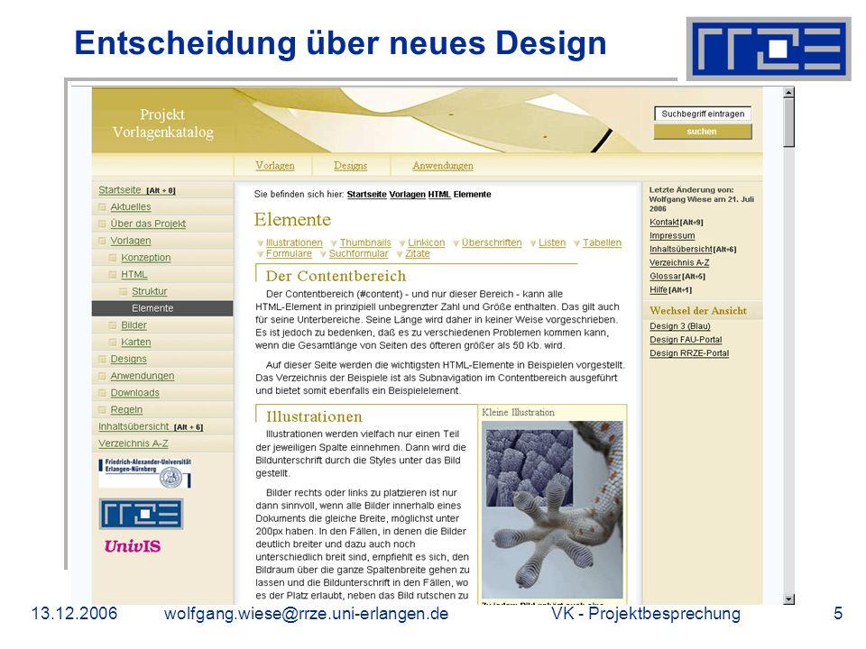 VK - Projektbesprechung13.12.2006wolfgang.wiese@rrze.uni-erlangen.de5 Entscheidung über neues Design