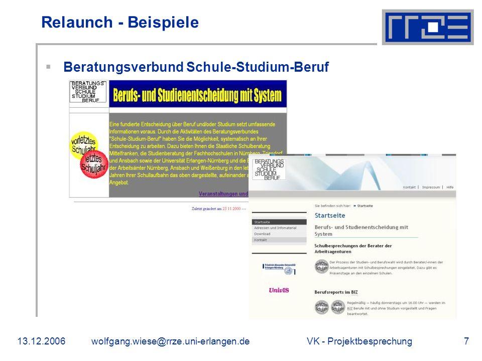 VK - Projektbesprechung13.12.2006wolfgang.wiese@rrze.uni-erlangen.de7 Relaunch - Beispiele Beratungsverbund Schule-Studium-Beruf