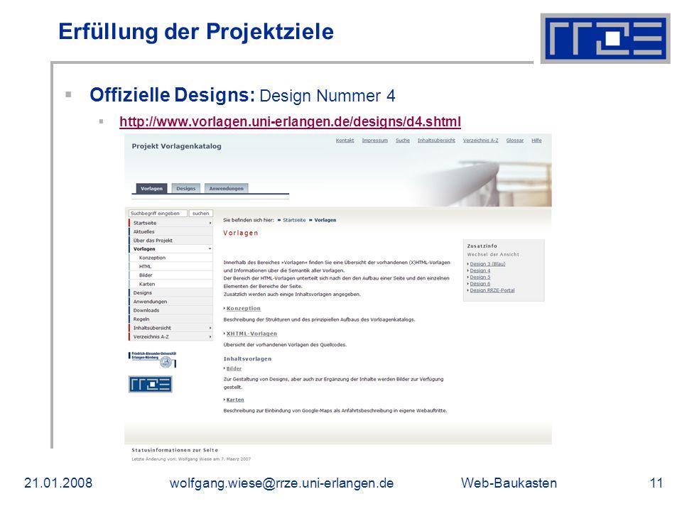 Web-Baukasten21.01.2008wolfgang.wiese@rrze.uni-erlangen.de11 Erfüllung der Projektziele Offizielle Designs: Design Nummer 4 http://www.vorlagen.uni-erlangen.de/designs/d4.shtml