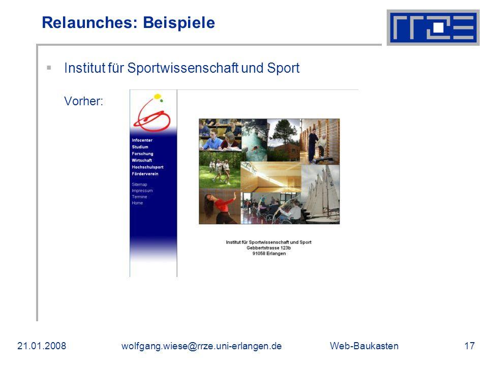 Web-Baukasten21.01.2008wolfgang.wiese@rrze.uni-erlangen.de17 Institut für Sportwissenschaft und Sport Vorher: Relaunches: Beispiele