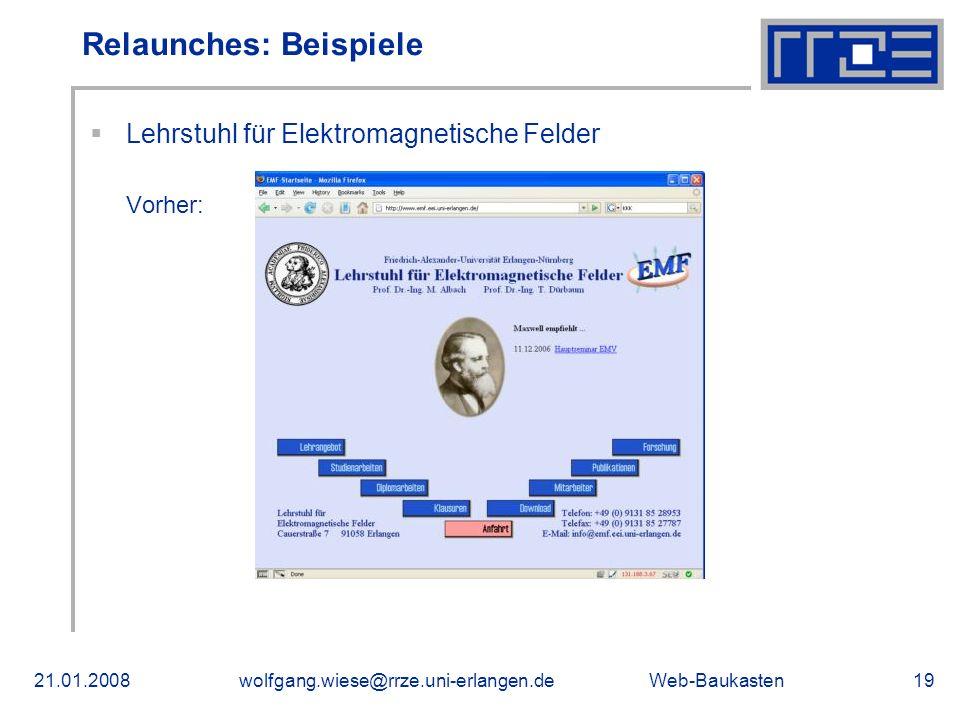 Web-Baukasten21.01.2008wolfgang.wiese@rrze.uni-erlangen.de19 Lehrstuhl für Elektromagnetische Felder Vorher: Relaunches: Beispiele