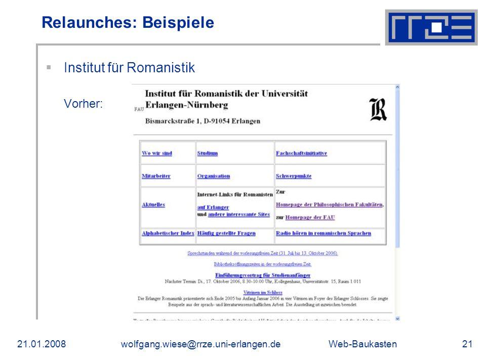 Web-Baukasten21.01.2008wolfgang.wiese@rrze.uni-erlangen.de21 Relaunches: Beispiele Institut für Romanistik Vorher: