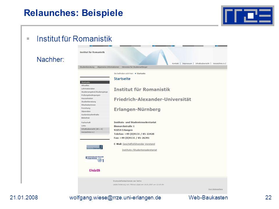 Web-Baukasten21.01.2008wolfgang.wiese@rrze.uni-erlangen.de22 Relaunches: Beispiele Institut für Romanistik Nachher: