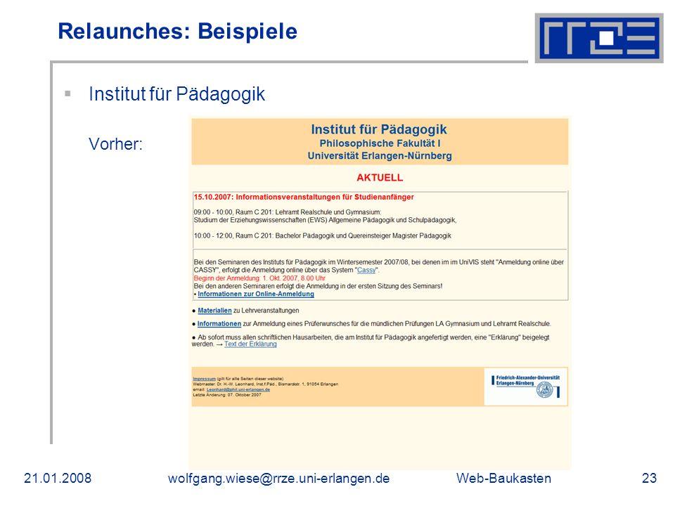 Web-Baukasten21.01.2008wolfgang.wiese@rrze.uni-erlangen.de23 Relaunches: Beispiele Institut für Pädagogik Vorher: