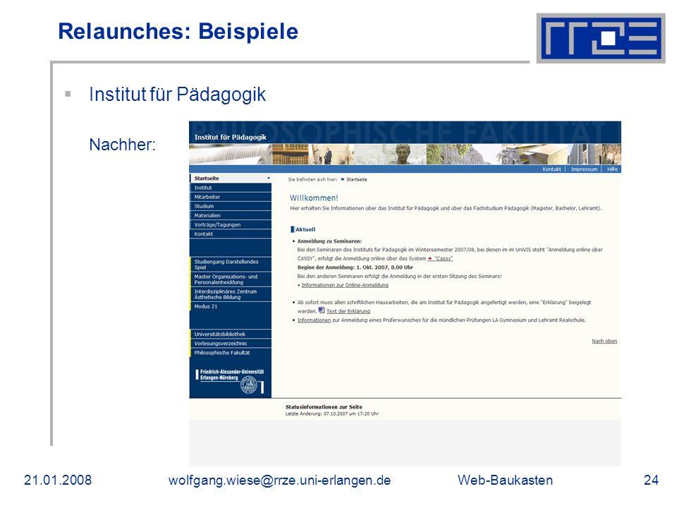Web-Baukasten21.01.2008wolfgang.wiese@rrze.uni-erlangen.de24 Relaunches: Beispiele Institut für Pädagogik Nachher: